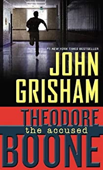 Theodore Boone: The Accused by [Grisham, John]