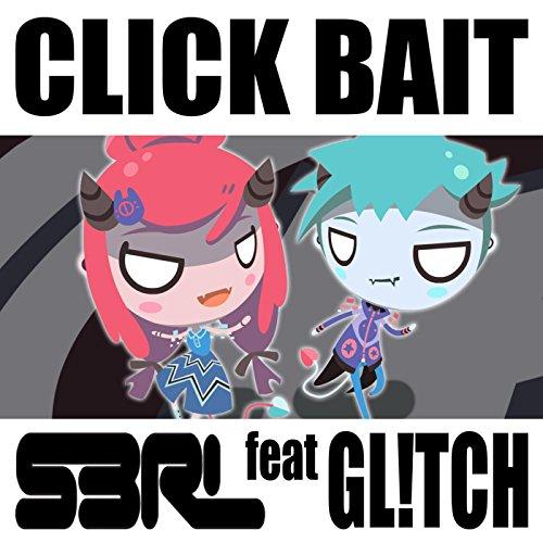 Click Bait (feat. Gl!Tch)