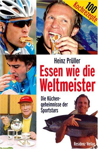 Essen wie die Weltmeister: Die Küchengeheimnisse der Sportstars