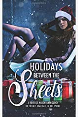 Holidays Between the Sheets: A Reverse Harem Anthology of Festive Scenes that Get to the Point Paperback