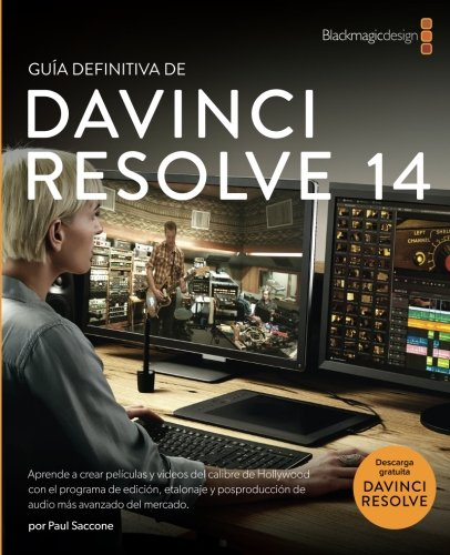 Guia definitiva de DaVinci Resolve 14: Edicion, color y audio (Spanish Edition) [Paul Saccone] (Tapa Blanda)