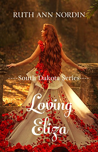 Loving Eliza (South Dakota Series Book 1)