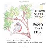 El Primer Vuelo Del Petirrojo Robins First Flight Spanish Trade Version, Douglas Alford and Pakaket Alford, 1495971546