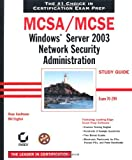 MCSA/MCSE: Windows Server 2003 Network Security Administration Study Guide, Russ Kaufmann and Bill English, 0782143326