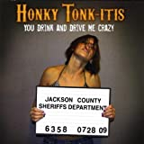 You Drink & Drive Me Crazy by Honky Tonk-Itis