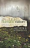 In the Light of Humane Nature, Arthur B. Weissman, 161448760X