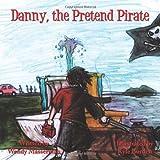 Danny, the Pretend Pirate, Wendy Masserman, 1452011249