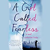 A Girl Called Fearless: A Novel | Catherine Linka