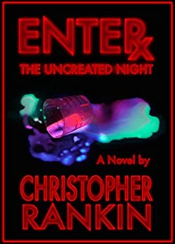 Enter the Uncreated Night by [Rankin, Christopher]