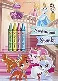 Sweet and Spunky [With Crayons] (Disney Princess: Palace Pets)