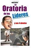 La Oratoria de Los Líderes, Angel Gamez, 1494442477