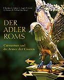 Der Adler Roms: Carnuntum und die Armee der Cäsaren