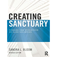 Creating Sanctuary: Toward the Evolution of Sane Societies, Revised Edition