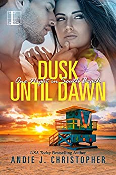Dusk until Dawn (One Night in South Beach) by [Christopher, Andie J.]