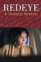 Redeye: Book Two in the No Other Man Three Part Tragedy by B Danielle Watkins (2012-03-30) Paperback