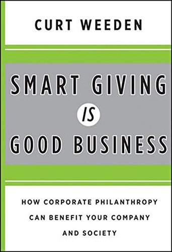 Smart Giving Is Good Business: How Corporate Philanthropy Can Benefit Your Company and Society