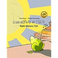 Cinq mètres de temps/Fem Meters Tid: Un livre d'images pour les enfants (Edition bilingue français-danois)