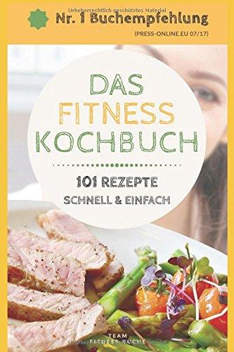 das-fitness-kochbuch-101-low-carb-rezepte-schnell-und-einfach-fr-frhstck-mittag-und-abendessen