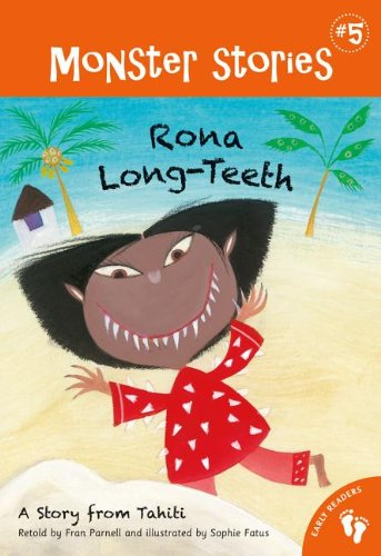Rona Long-Teeth: A Story from Tahiti (Monster Stories)