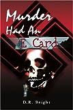 Murder Had an e Card, D. R. Bright, 0595246222