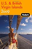 Fodor's U. S. and British Virgin Islands 2009, Fodor's Travel Publications, Inc. Staff, 1400007054