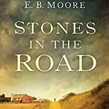 Stones in the Road Audiobook by E. B. Moore Narrated by James Patrick Cronin