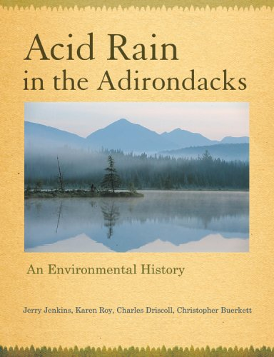 Acid Rain in the Adirondacks: An Environmental History by Jerry C. Jenkins, Karen Roy, Charles Driscoll, Christopher Buerkett