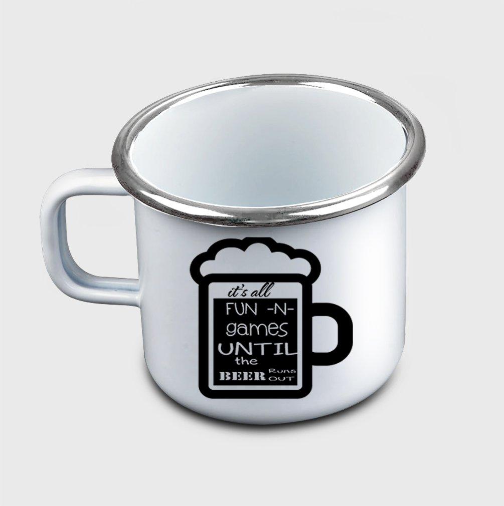 Style In Print ''It'S All Fun N Games Until The Beer Runs…'' Funny Food/Drink Metal Enamel Camping Mug