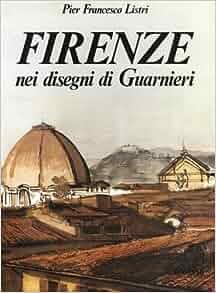 Firenze nei disegni di Guarnieri (Italian Edition