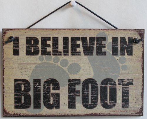"5x8 Vintage Style Sign Saying, ""I BELIEVE IN BIG FOOT"" Decorative Fun Universal Household Signs from Egbert's Treasures"