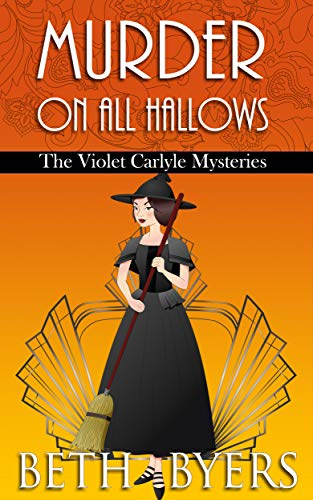 All Hallows Halloween (Murder on All Hallows: A Violet Carlyle Historical Mystery (The Violet Carlyle Mysteries Book)