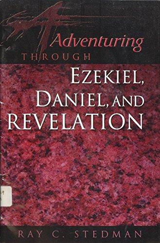 Adventuring Through Ezekiel, Daniel, and Revelation