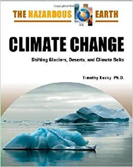 }WORK} Climate Change: Shifting Glaciers, Deserts, And Climate Belts (Hazardous Earth). marido Fixed burgales enrolla events