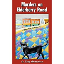 Murders on Elderberry Road (Queen Bees Quilt Mystery Book 1)