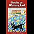 Murders on Elderberry Road (Queen Bees Quilt Mystery Book 1)