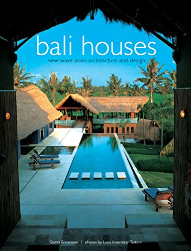 Bali Wave - Bali Houses: New Wave Asian Architecture and Design