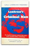 Criminal Man : According to the Classification of Cesare Lombroso, Lombroso-Ferrero, Gina and Savitz, Leonard D., 0875859151