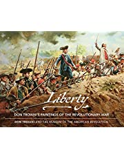 Liberty or Death: Don Troiani's Paintings of the Revolutionary War