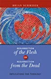 Resurrection of the Flesh or Resurrection from the Dead, Brian Schmisek, 0814682243