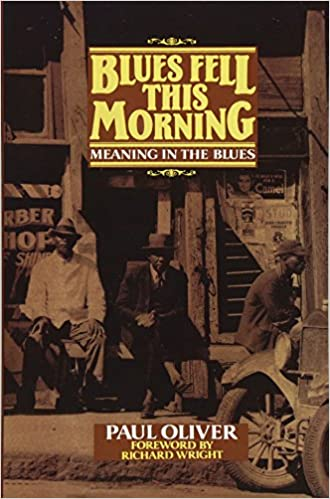 Blues fell this morning meaning in the blues paul oliver blues fell this morning meaning in the blues paul oliver 9780521377935 amazon books stopboris Images