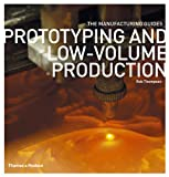 Prototyping and Low-Volume Production, Rob Thompson, 0500289182