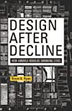 Design after Decline : How America Rebuilds Shrinking Cities, Ryan, Brent D., 0812244079