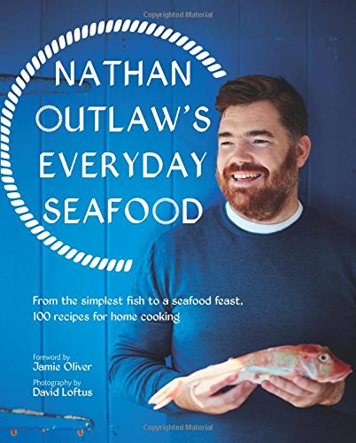 Everyday Seafood: From the simplest fish to a seafood feast, 100 recipes...