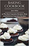 Baking Cookbook: 50 The Best Cupcakes Recipes, Easy and Delicious Cupcakes Recipes