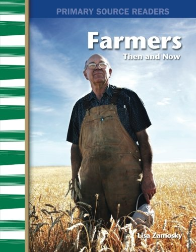 Farmers Then and Now: My Community Then and Now (Primary Source Readers)