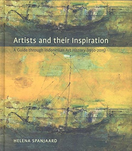Indonesian Tribal Art - Artists and Their Inspiration: A Guide through Indonesian Art, 1930-2015