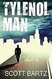 TYLENOL MAN: A 30-Year Quest to Close the Tylenol Murders Case (TYMURS, Book 2) (Volume 2)