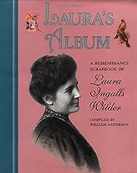 Laura's Album: Remembrance Scrapbook of Laura Ingalls Wilder