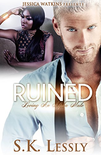 Ruined: Loving An Alpha Male Series: BWWM Romance