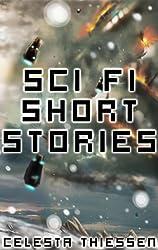 Sci Fi Short Stories (Celesta's Science Fiction Short Stories Book 1)